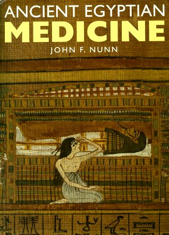 Ancient Egyptian Medicine: John F. Nunn