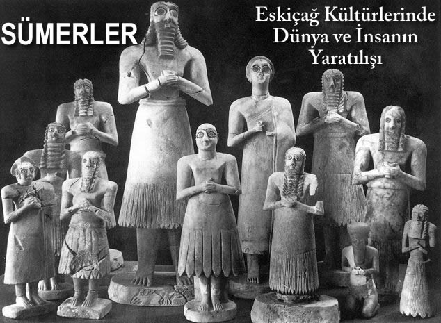 """Eskiçağ Kültürlerinde Dünya ve İnsanın Yaratılışı -Bölüm 1- """"Sümerler"""""""